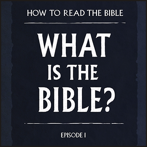The Bible Project - What is the Bible